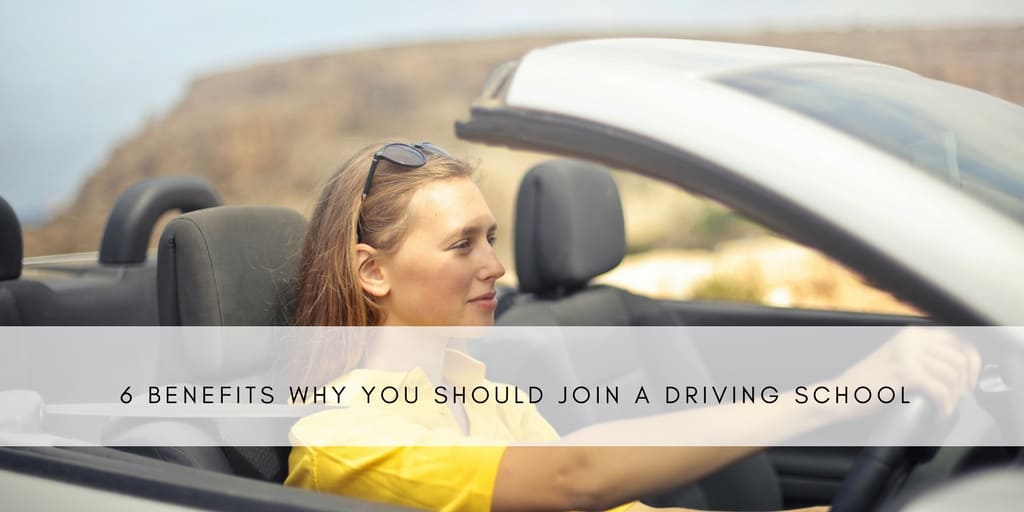 6 benefits why you should join a driving school